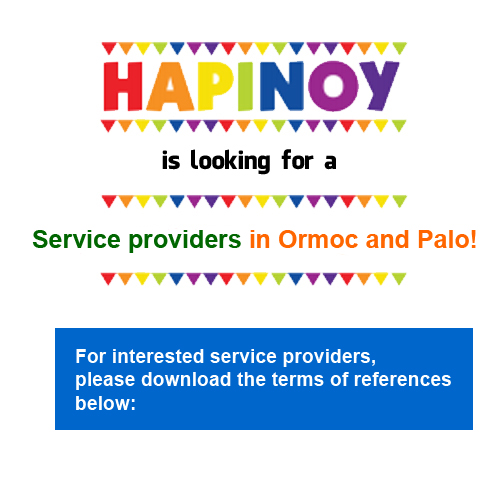 Hapinoy is looking for service providers in Ormoc and Palo!