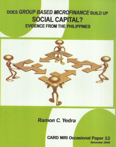 Does Group Based MICROFINANCE Build Up SOCIAL CAPITAL