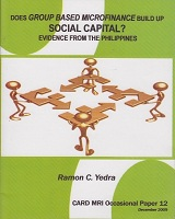 Does Group Based MICROFINANCE Build Up SOCIAL CAPITAL?
